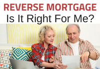 Reverse Mortgage (HECM) Is It Right For Me?