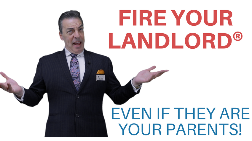 Fire Your Landlord® Even If They Are Your Parents