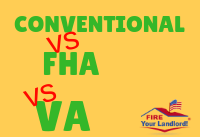 conventional vs fha vs va loans fire your landlord