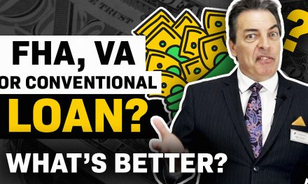 Conventional vs FHA Loan vs VA Loan? Which loan Is Better? (2018)
