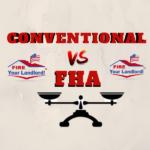 Conventional vs FHA Loan vs VA Loan? Which loan Is Better? (2018)